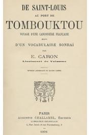 CARON Edmond-Jules, (Lieutenant de Vaisseau) - De St Louis au port de Tombouctou. voyage d'une canonnière française suivi d'un vocabulaire songhaï