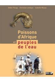 PAUGY Didier, LEVEQUE Christian, MOUAS Isabelle - Poissons d'Afrique et peuples de l'eau