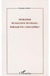 """CHABBERT Christophe - Petrusmok de Malcolm de Chazal. Radioscopie d'un """"roman mythique"""""""