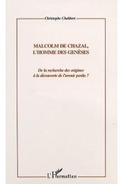 CHABBERT Christophe - Malcolm de Chazal, l'homme des génèses. De la recherche des origines à la découverte de l'avenir perdu ?