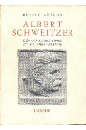 AMADOU Robert - Albert Schweitzer. Elements de biographie et de bibliographie