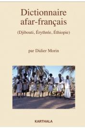 MORIN Didier - Dictionnaire afar-français (Djibouti, Erythrée, Ethiopie)