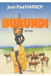 HARROY Jean-Paul - Burundi. 1955-1962