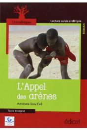 FALL Aminata Sow - L'appel des arènes. Texte intégral. Lecture suivie et dirigée