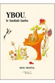 CHANTAL Sylvie - Ybou, le baobab barbu