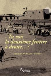 """GOUYGOU """"PANCHO"""" François - Tu vois la deuxième fenêtre à droite….?"""