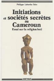 LABURTHE-TOLRA Philippe - Minlaaba II: Initiations et sociétés secrètes au Cameroun. Essai sur la religion Béti. Les mystères de la nuit