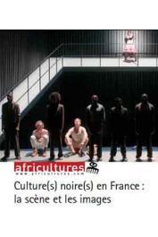 Africultures 92-93 - Culture(s) noire(s) en France: La scène et les images