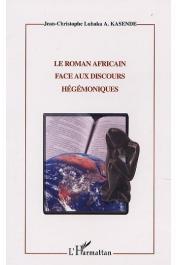KASENDE Jean-Christophe Luaka A.Le roman africain face aux discours hégémoniques. Etude sur l'énonciation et l'idéologie dans l'œuvre de V. Y. Mudimbe