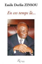 ZINSOU Emile Derlin - En ces temps là….