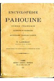 LARGEAU Victor - Encyclopédie Pahouine. Congo français. Eléments de grammaire et dictionnaire français-Pahouin