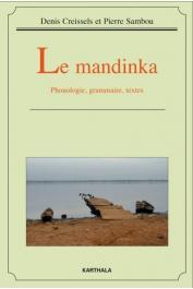 CREISSELS Denis, SAMBOU Pierre - Le Mandinka. Phonologie, grammaire, textes