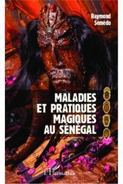 SEMEDO Raymond - Maladies et pratiques magiques au Sénégal