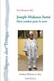 BOURRON Yves (sous la direction de) - Joseph-Musaka Somé. Mon combat pour la terre