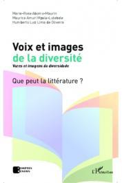 Voix et images de la diversité / Vozes et imagens da diversidade. Que peut la littérature ?