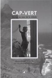 COTTA Jean-Marc - Cap-Vert, voyage au cœur de la sôdade