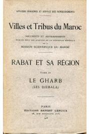 Affaire Indigènes et Service des Renseignements - Villes et Tribus du Maroc - Rabat et sa région. Tome IV - Le Gharb (Les Djebala)