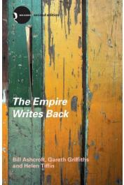 ASHCROFT Bill, GRIFFITHS Gareth, TIFFIN Helen - The Empire Writes Back: Theory and Practice in Post-Colonial Literatures