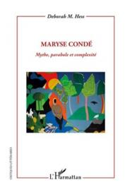 HESS Deborah M. - Maryse Condé. Mythe, parabole et complexité