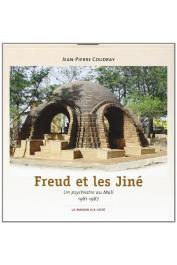 COUDRAY Jean-Pierre - Freud et les Jine. Un Psychiatre au Mali (1981-1987). Reflexions sur l'ethnopsychiatrie