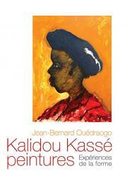 OUEDRAOGO Jean-Bernard - Kalidou Kassé peintures : Expériences de la forme