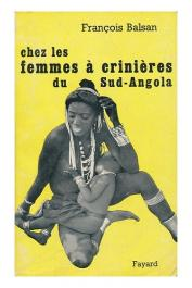 BALSAN François - Chez les femmes à crinières du Sud-Angola