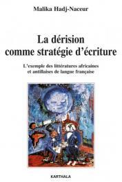 HADJ-NACEUR Malika - La dérision comme stratégie d'écriture. L'exemple des littératures africaines et antillaises de langue française