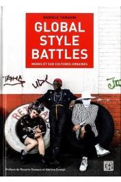 TAMAGNI Daniele - Global style battles. Identités et sud cultures urbaines