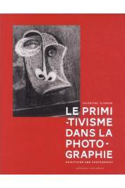 PLISNIER Valentine - Le Primitivisme dans la Photographie. L'impact des arts extra-européens sur la modernité photographique de 1918 à nos jours
