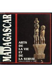 """Catalogue de l'exposition """"Madagascar, arts de la vie et de la survie"""" présentée au Musée national des arts africains et océaniens, Paris 1989"""