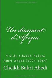 ABEDI Cheikh Bakri - Un diamant d'Afrique: Vie du Cheikh Kaluta Amri Abedi (1924-1964)