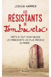 HAMMER Joshua - Les Résistants de Tombouctou : Prêts à tout pour sauver les manuscrits les plus précieux du monde…