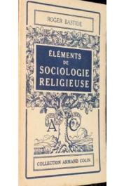 BASTIDE Roger - Eléments de sociologie religieuse