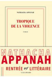 APPANAH-MOURIQUAND Nathacha ou APPANAH Nathacha - Tropique de la violence
