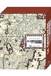 AUDOUIN-DUBREUIL Ariane - La croisière noire: les documents inédits. Sur les traces des expéditions Citroën en Centre-Afrique (édition de luxe)