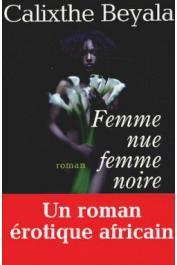 BEYALA Calixthe - Femme nue, femme noire