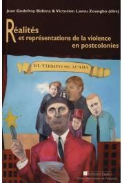 BIDIMA Jean-Godefroy LAVOU ZOUNGBO Victorien (éditeurs) - Réalités et représentations de la violence en postcolonies