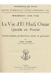 GADEN Henri, ALIOU TYAM Muhammadou - La vie d'El Hadj Omar. Quacida en Poular. Transcription, traduction, notes et glossaire par ____