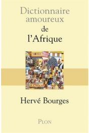 BOURGES Hervé -  Dictionnaire amoureux de l'Afrique