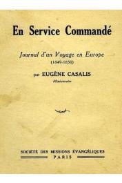 CASALIS Eugène - En service commandé. Journal d'un voyage en Europe (1848-1850)