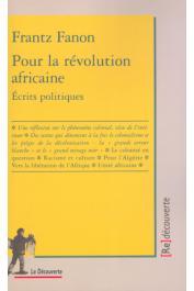 FANON Frantz - Pour la révolution africaine. Ecrits politiques