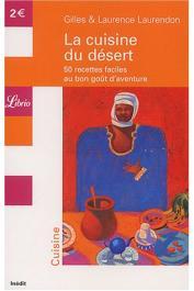 LAURENDON Gilles & Laurence - La cuisine du désert : 50 recettes faciles au bon goût d'aventure