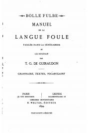 GUIRAUDON T. Grimal de - Bolle Fulbe. Manuel de la langue foule parlée dans la Sénégambie et le Soudan. Grammaire, textes, vocabulaires