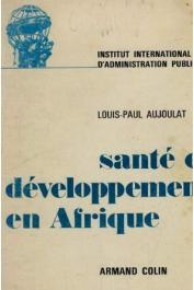 AUJOULAT Louis-Paul (docteur) - Santé et développement en Afrique