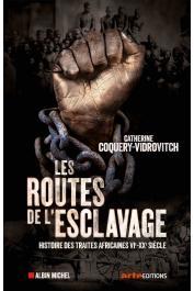 COQUERY-VIDROVITCH Catherine - Les Routes de l'esclavage: Histoire des traites africaines VIe-XXe siècle