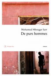 SARR Mohamed Mbougar - De purs hommes