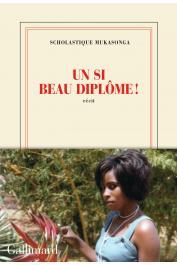 MUKASONGA Scholastique - Un si beau diplôme ! Récit