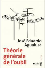 AGUALUSA José Eduardo - Théorie générale de l'oubli