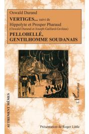 DURAND Oswald, PHARAUD Hippolyte, PHARAUD Prosper, [pseudonymes de DURAND Oswald et GAILLARD-GROLEAS Joseph] - Vertiges, suivi de Pellobellé. Gentilhomme soudanais