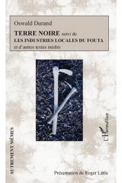 DURAND Oswald - Terrre noire suivi de Les industries locales du Fouta et d'autres textes inédits